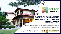 EASE OF REGULATIONS FOR MEDICAL TOURISM IN MALAYSIA