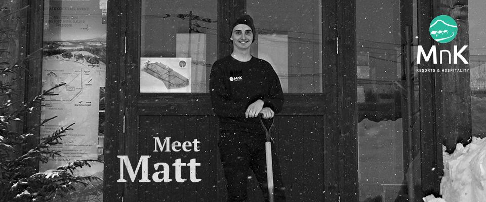 Meet and Greet With MnK Winter Seasonal Staff – Matt