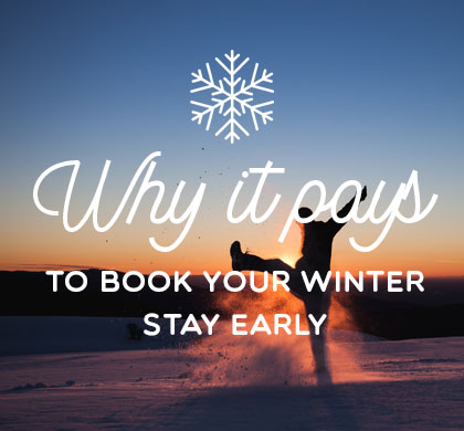 5 Reasons Why it Pays to Book Your Winter Stay Early