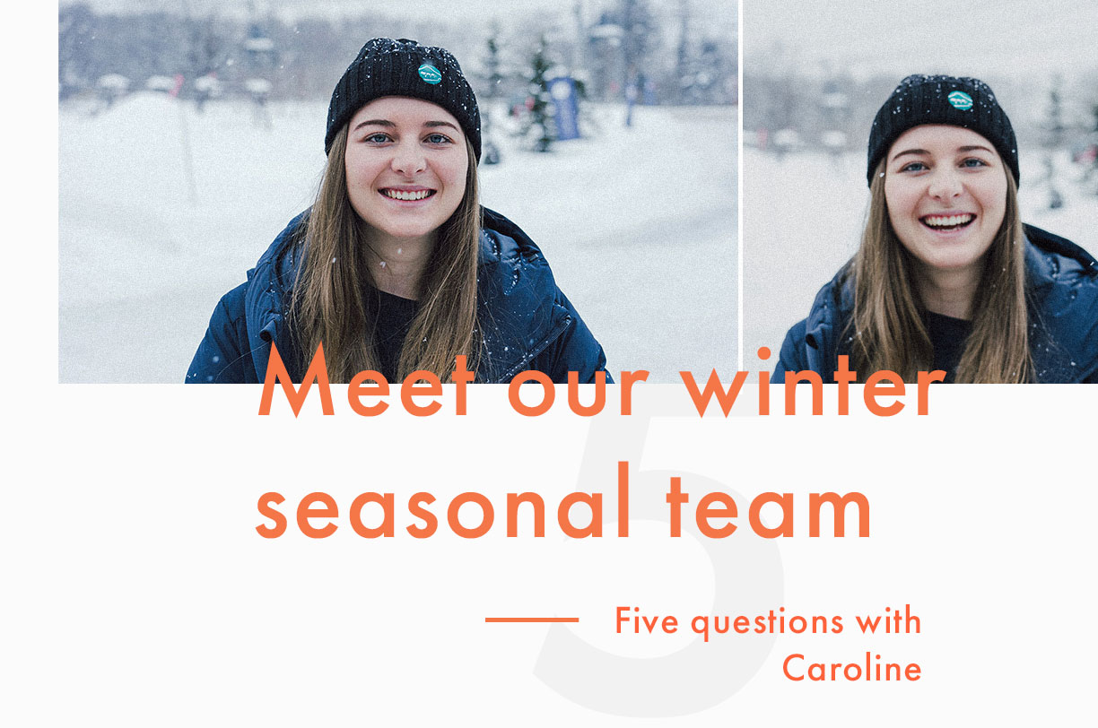 Fast 5 With Our Seasonal Team: Meet Caroline