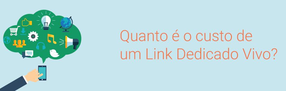 custo do link dedicado vivo