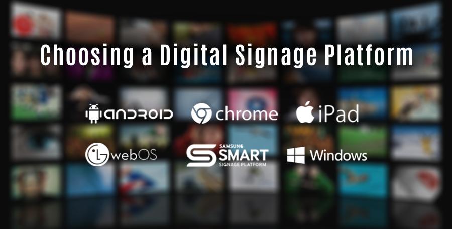 Choosing a Digital Signage Platform