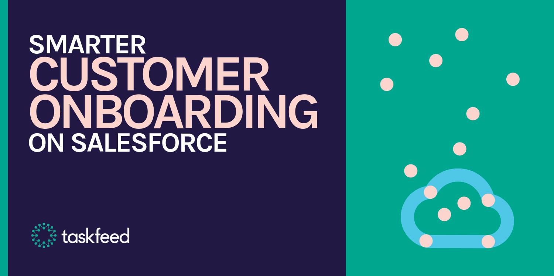 Smarter Customer Onboarding on Salesforce