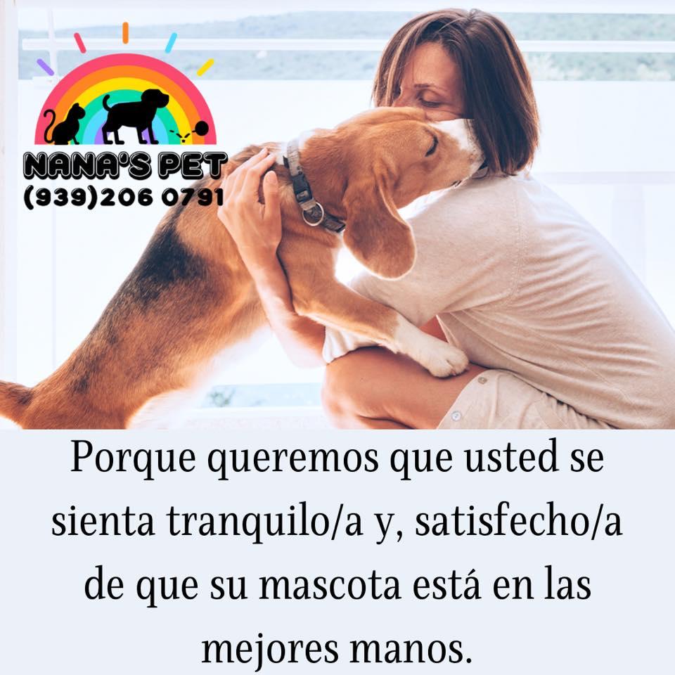 May be an image of dog and text that says 'NANA'SPE (939)2060791 Porque queremos que usted se sienta tranquilo/a y, satisfecho/a de que su su mascota está en las mejores manos.'