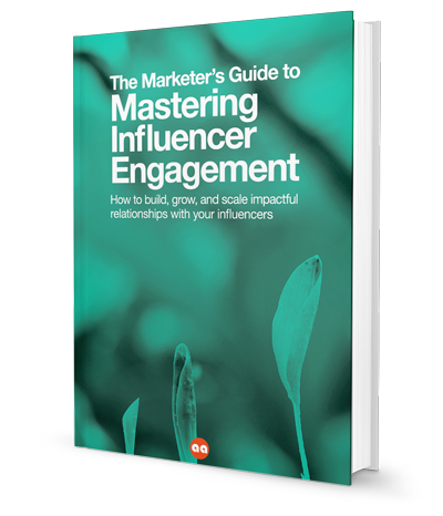 The Marketer's Guide to Mastering Influencer Engagement