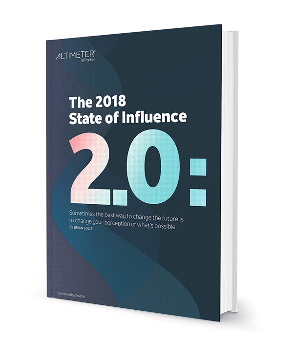 The 2018 State of Influence 2.0: The Path Forward
