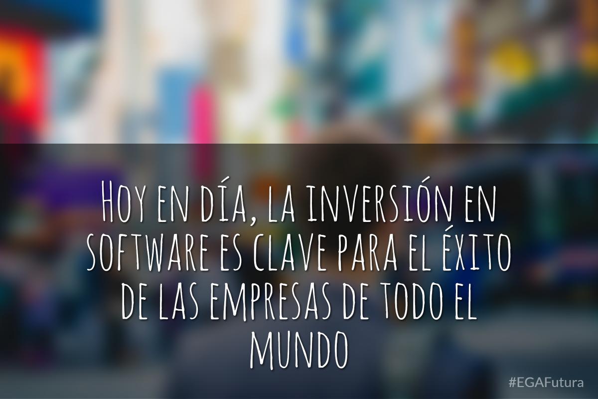 Hoy en día, la inversión en software es clave para el éxito de las empresas de todo el mundo