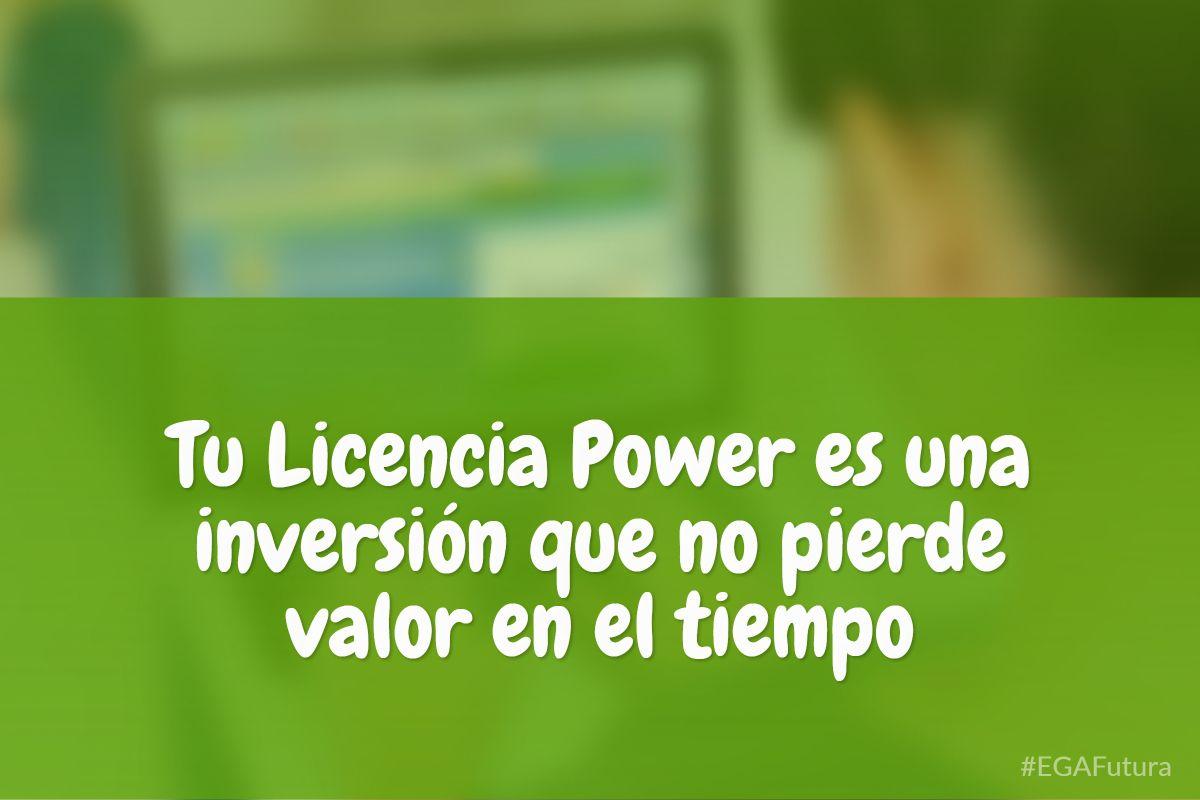 Tu Licencia Power es una inversión que no pierde valor en el tiempo