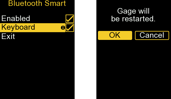 """2 Screenshots from the PosiTector gage body. The first is in the 'Bluetooth Smart' menu with the 'Keyboard' option selected and checked. The other screen states that the """"Gage will be restarted"""" with the 'OK' option selected."""