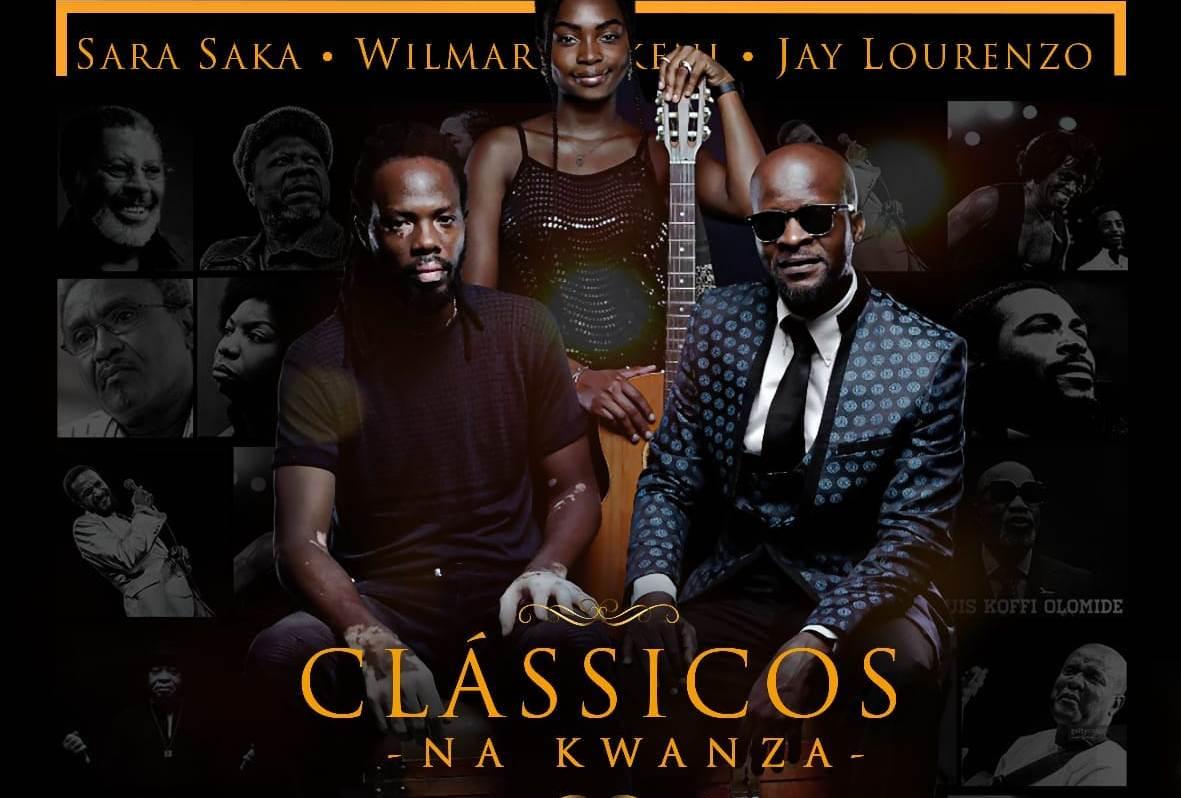 """Wilmar Nakeni, Jay Lourenzo e Sara Saka protagonizam primeiro concerto intimista """"Clássicos na Kwanza"""""""