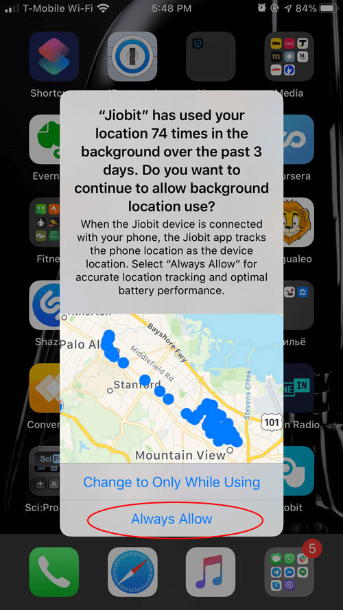 Apple will remind you that Jiobit is using your location. Tap Always Allow.