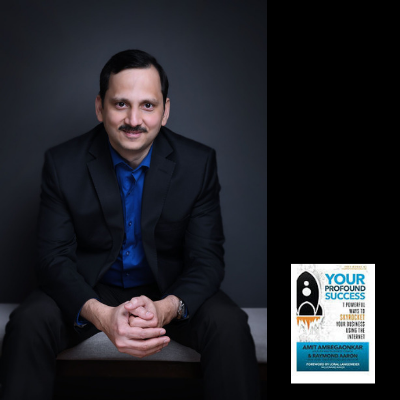 "Amit Ambegaonkar, Author of the best seller, ""Your Profound Success"" named 100 Authority"
