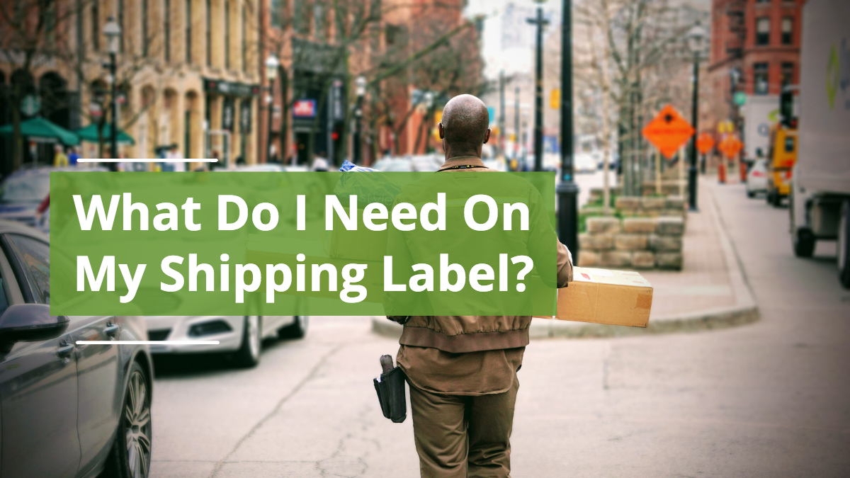 What Do I Need On My Shipping Label To Ensure My Package Delivers To The Right Place?