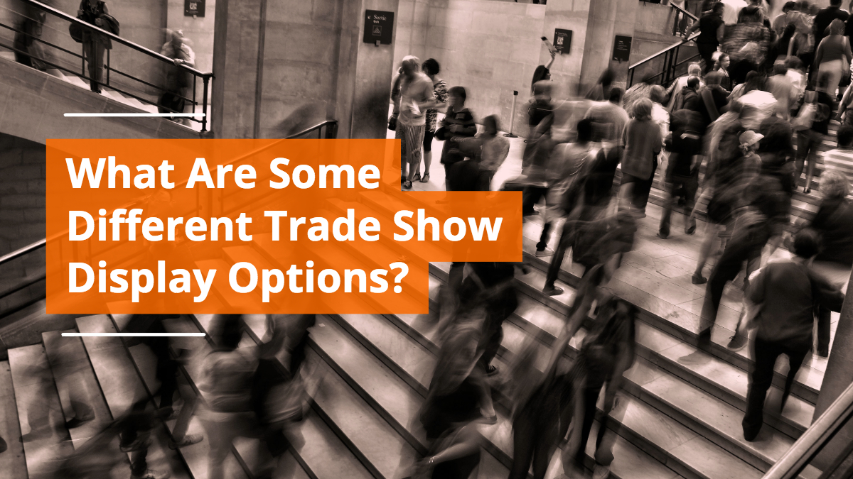 What Are Some Different Trade Show Display Options?