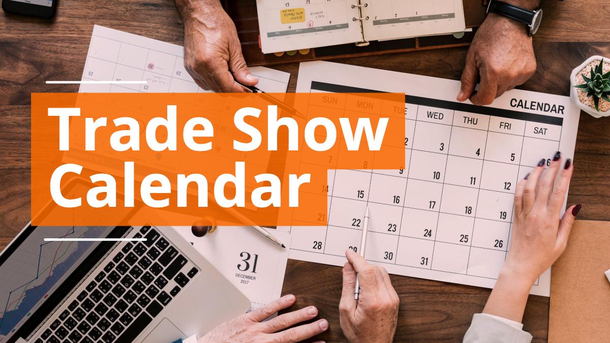 Upcoming Trade Show Calendar