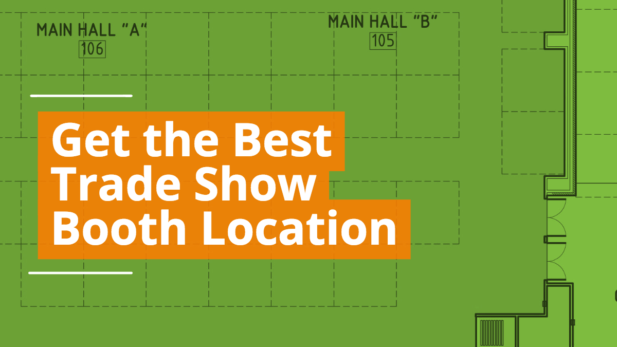 How to Get the Best Trade Show Booth Location