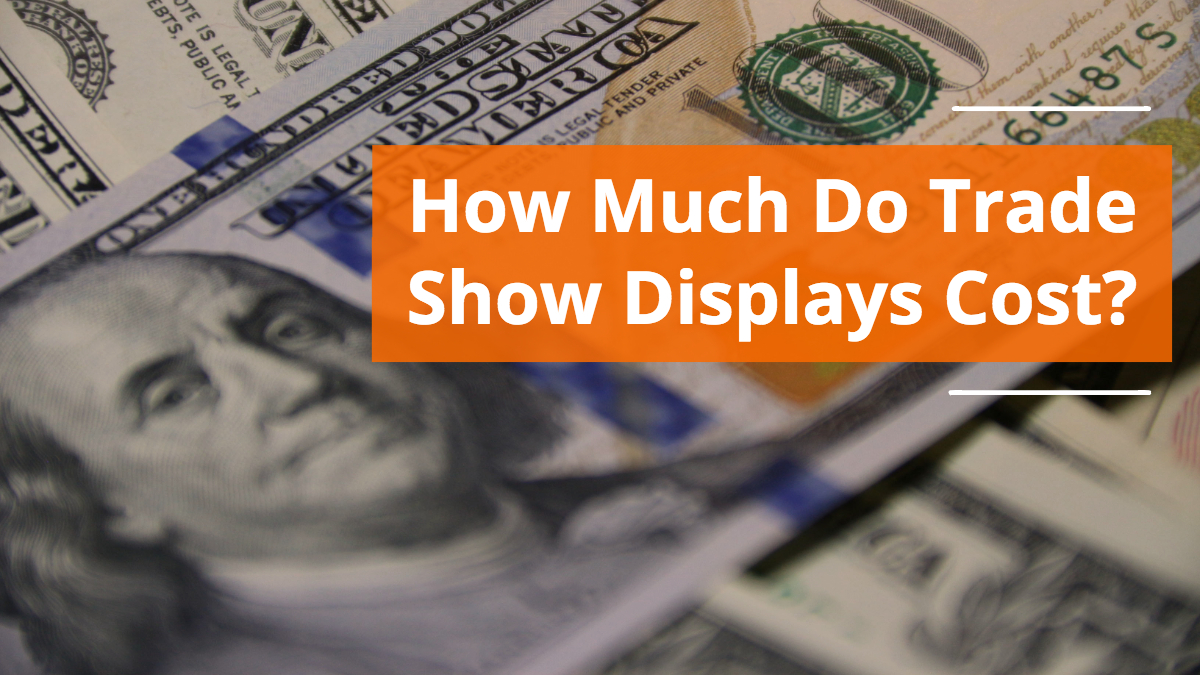 How Much Does a Trade Show Display Cost?