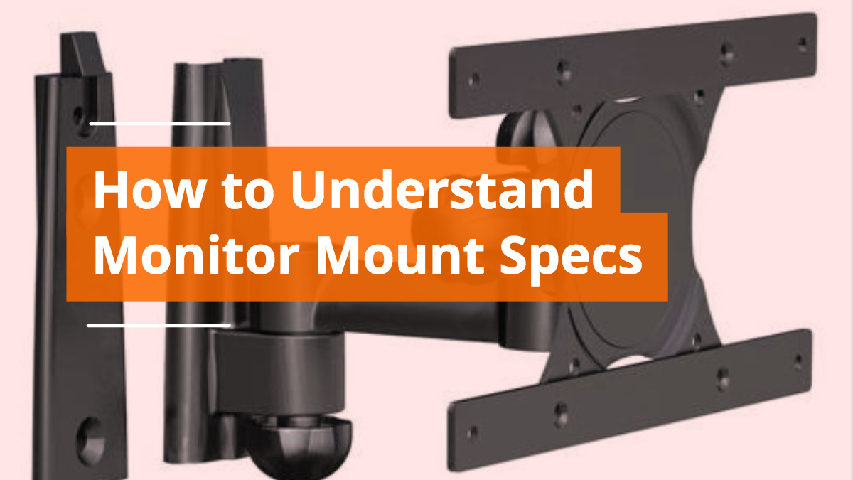 How to Understand Monitor Mount Specs