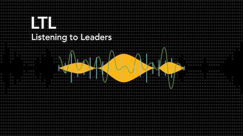 LTL — Listening to Leaders