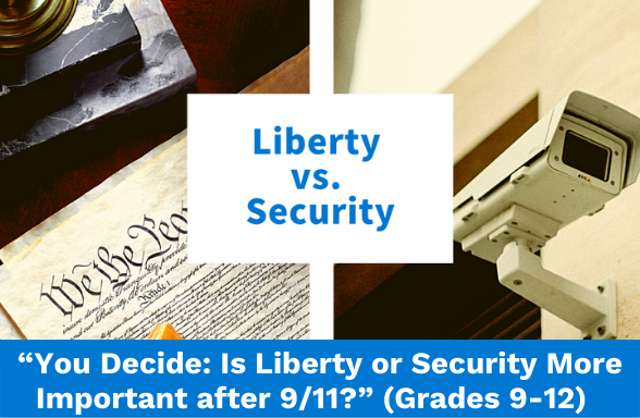 You Decide: Is Liberty or Security More Important after 9/11? - an interactive simulation for grades 9-12