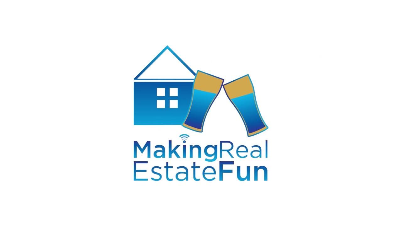 What Is Making Real Estate Fun? | Making Real Estate Fun