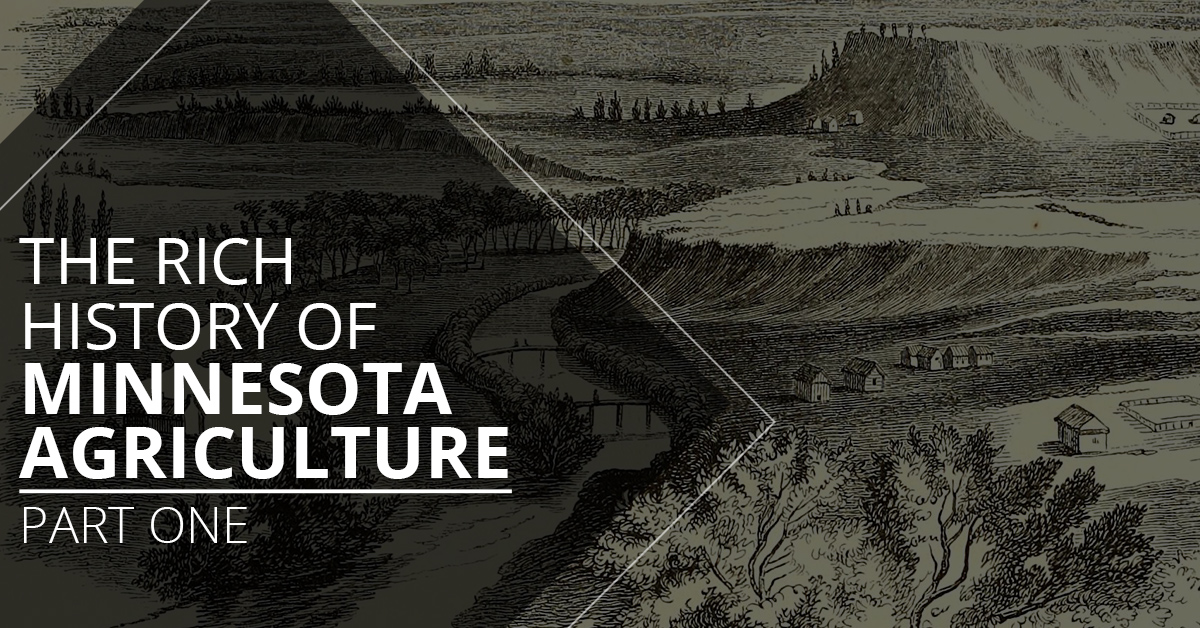 The Rich History of Minnesota Agriculture Part One: From NTS