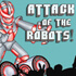 Attack of the Robots!