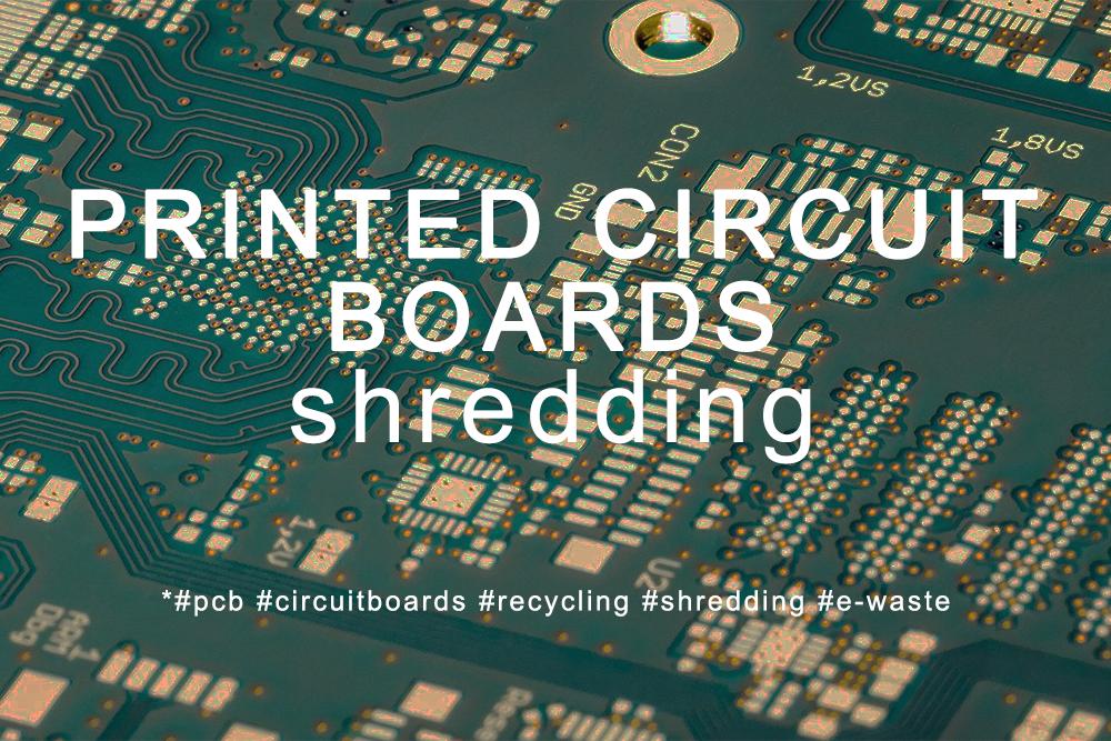 Déchiquetage des circuits imprimés et des cartes électroniques