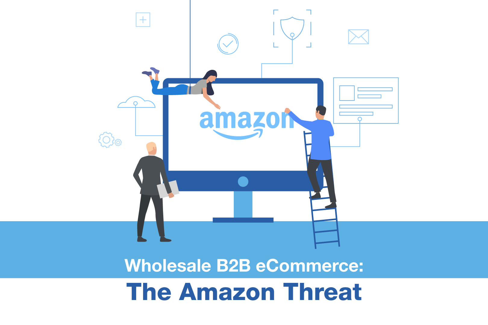 Cover of the Wholesale B2B eCommerce Amazon Threat