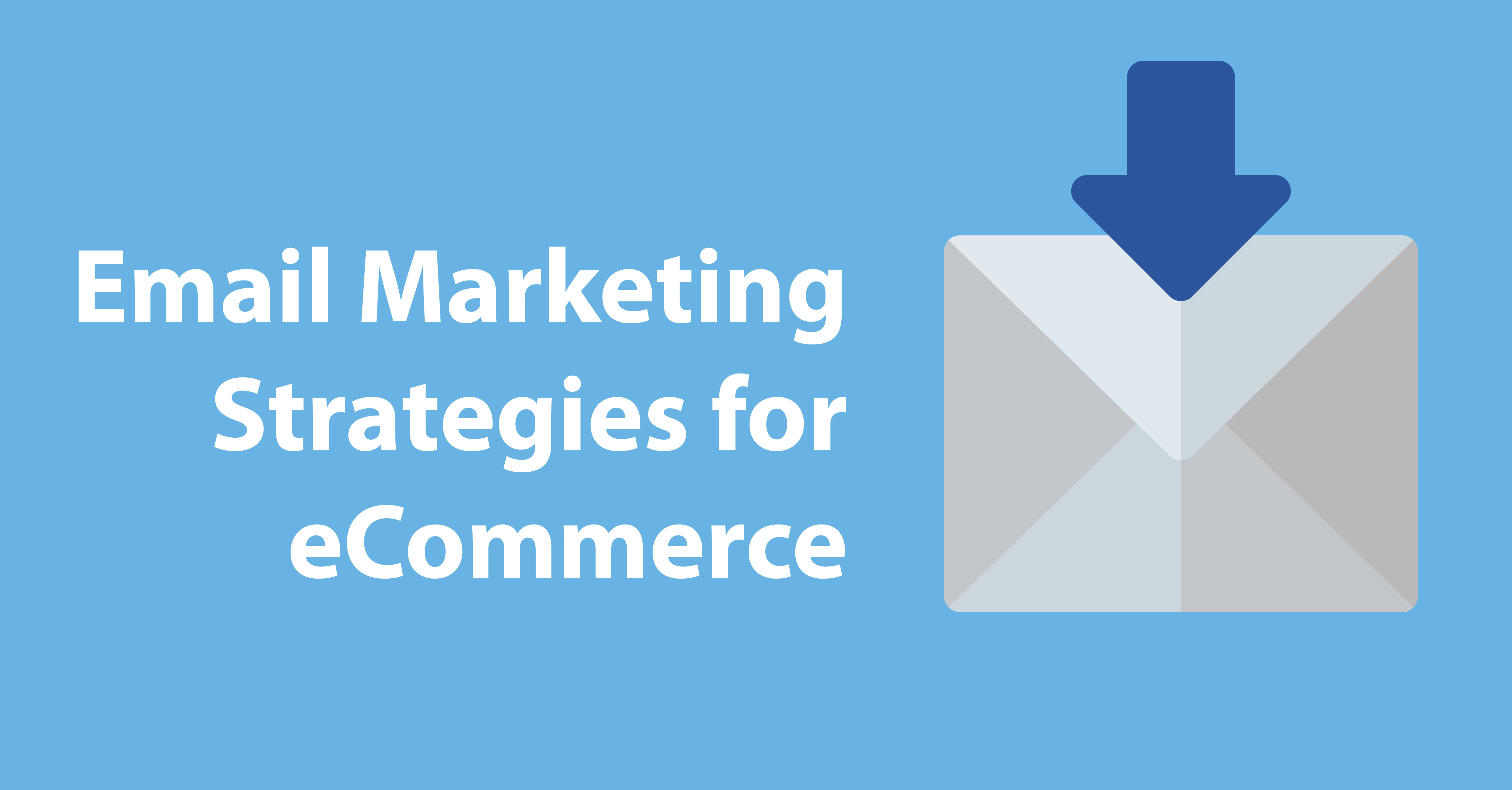 Email Marketing Strategies for eCommerce