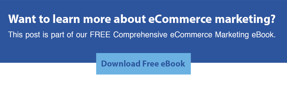 Download our Free Comprehensive eCommerce Marketing eBook
