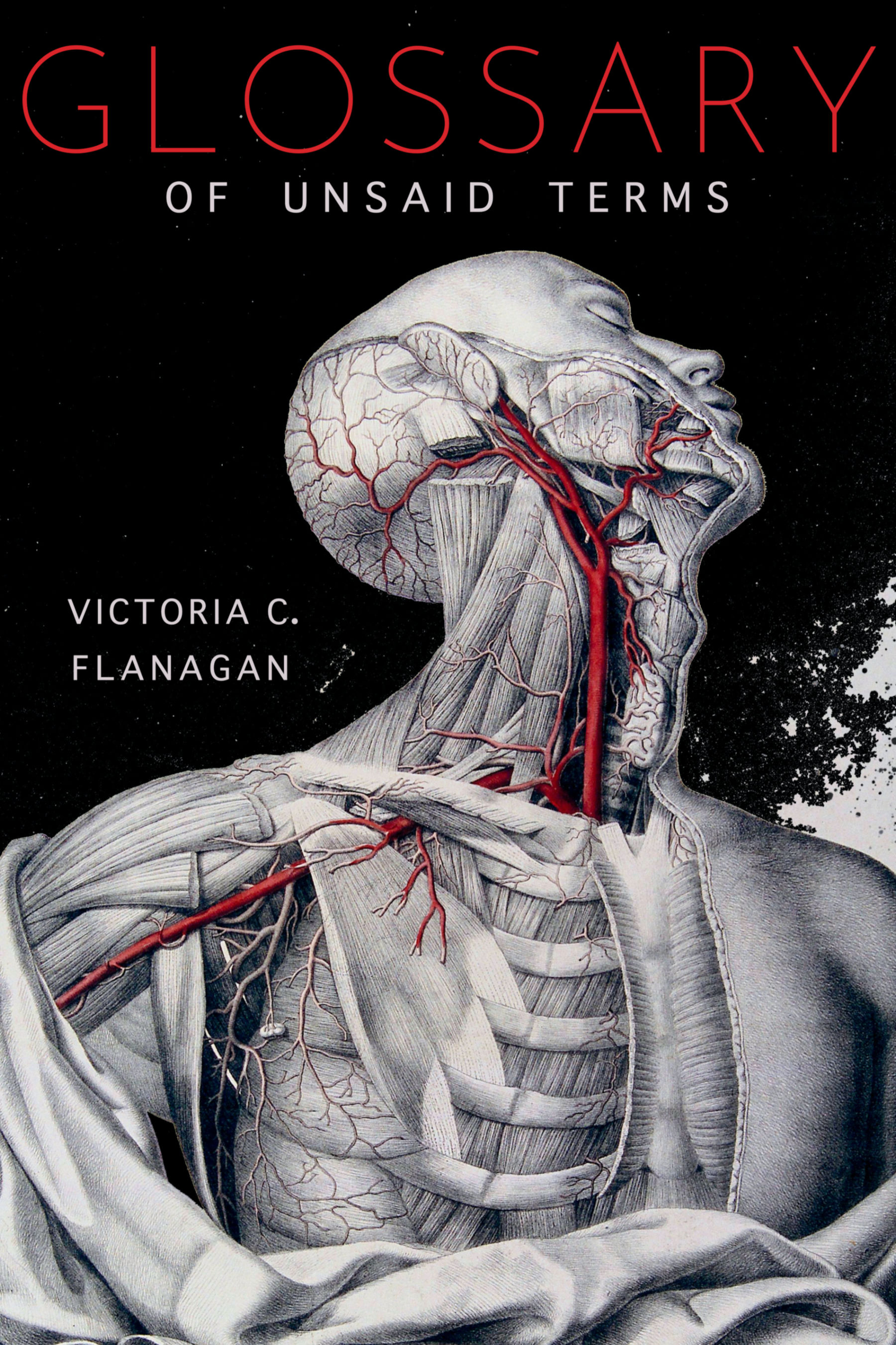 Cover of Glossary of Unsaid Terms, a chapbook by Victoria C. Flanagan. The cover art, created by J. Roux in 1822, is a colored lithograph of the head, neck, shoulder, and chest of a dissected male écorché, with arteries and blood vessels indicated in red.