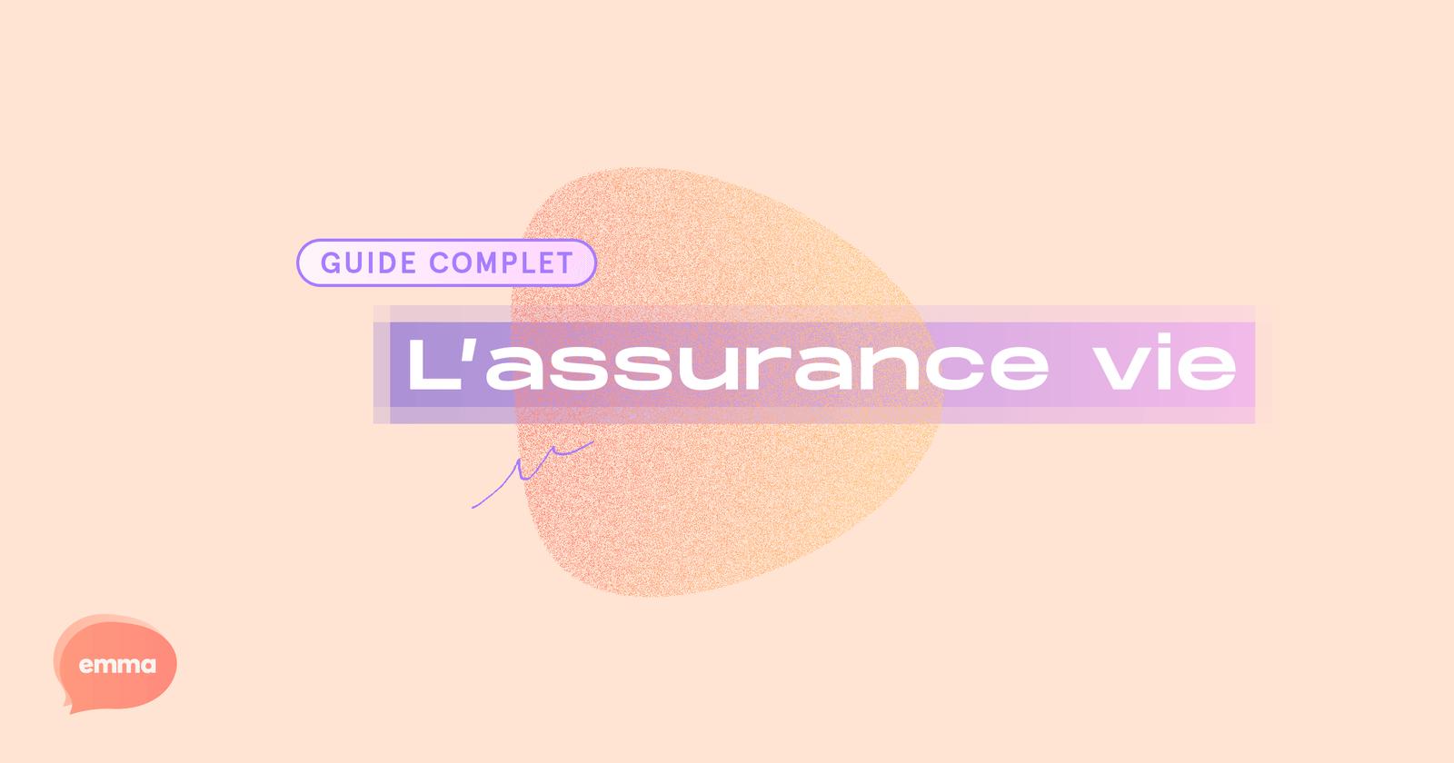 Guide de l'assurance vie Emma 😇