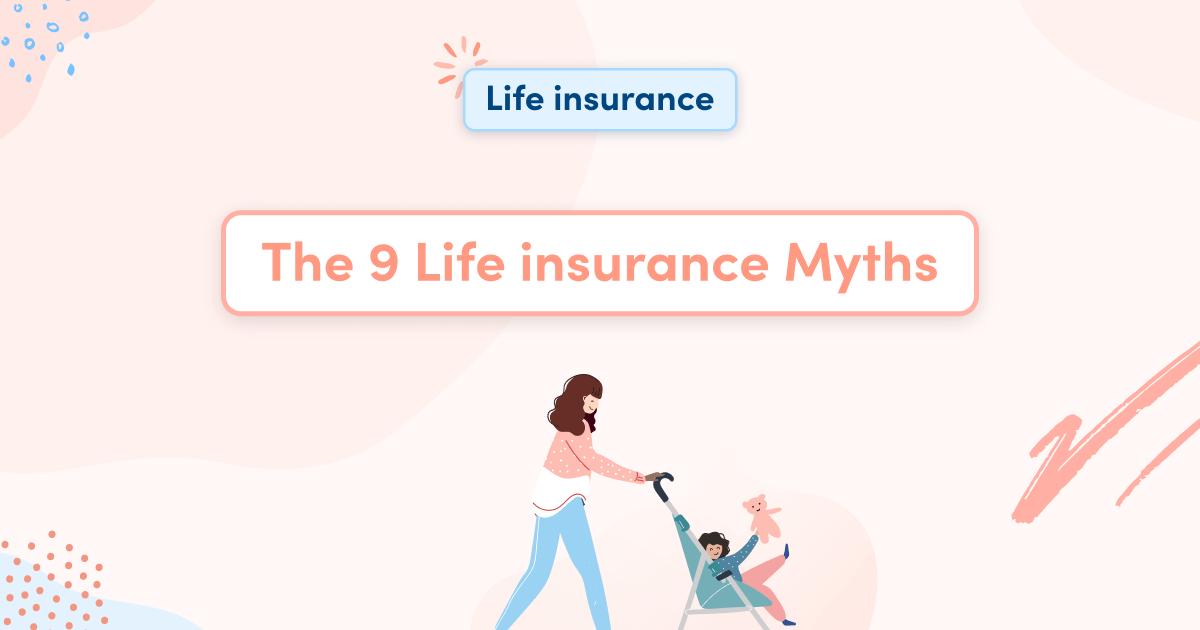 The 9 Life insurance Myths