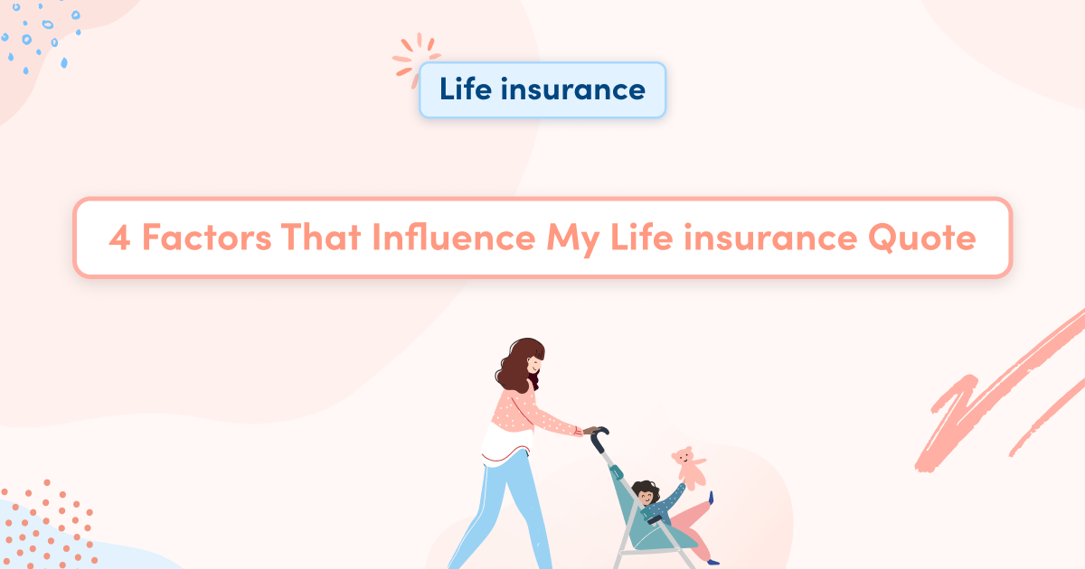 4 Factors That Influence My Life insurance Quote