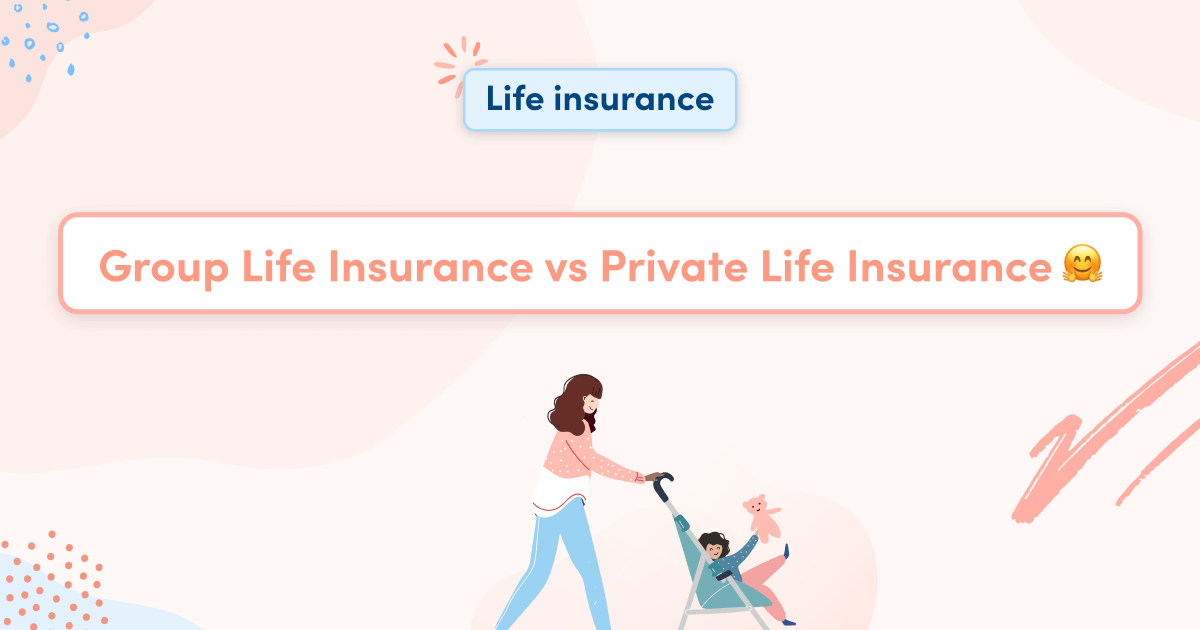 Group Life Insurance vs Private Life Insurance