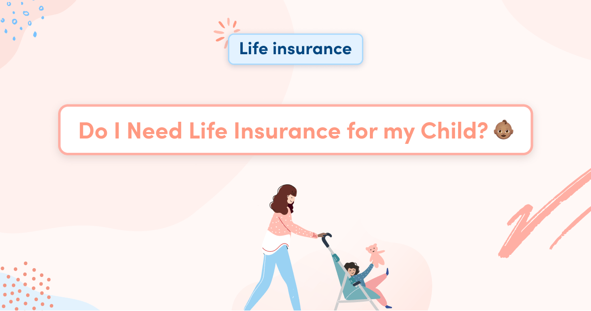 Do I Need Life Insurance for my Child?