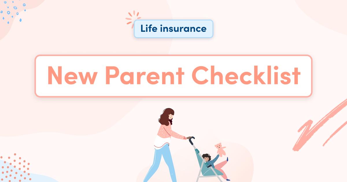 New Parent Checklist - Life insurance