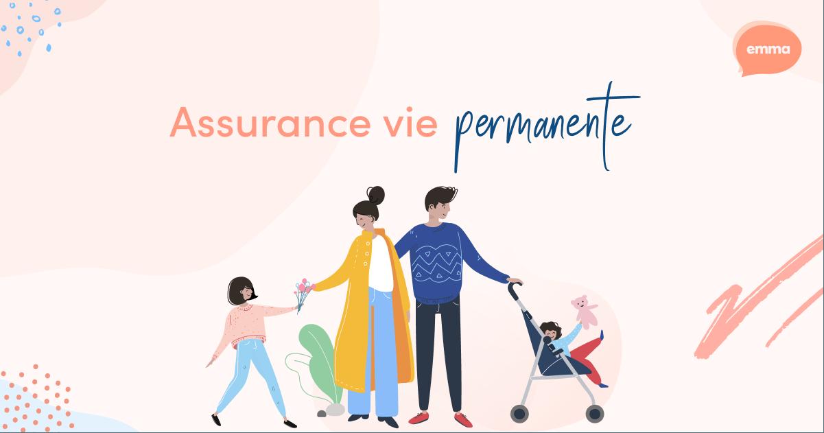 Qu'est-ce que l'Assurance Vie Permanente?