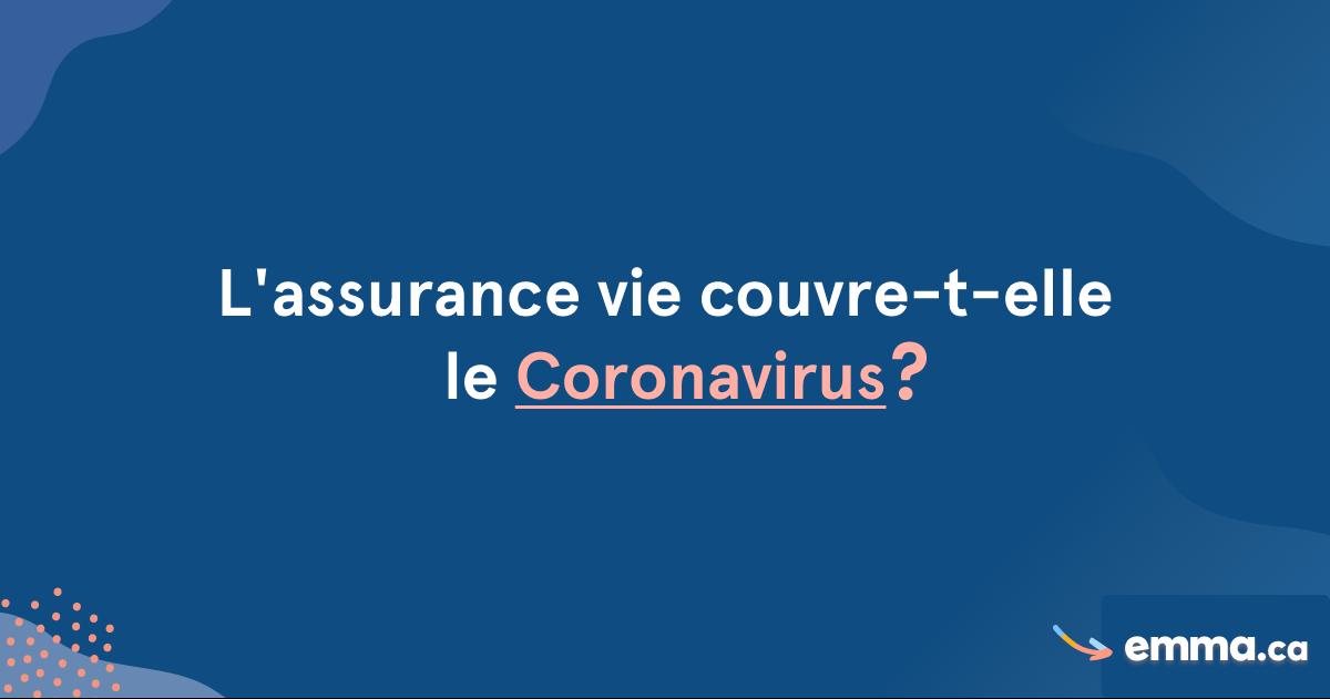 [COVID-19] Coronavirus & Assurance Vie? | Emma.ca