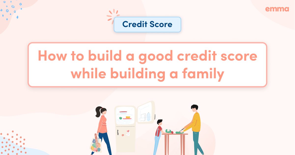 How to build a good credit score while building a family