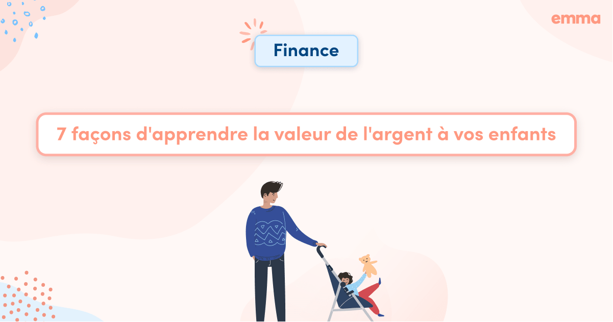 7 façons d'apprendre la valeur de l'argent à vos enfants