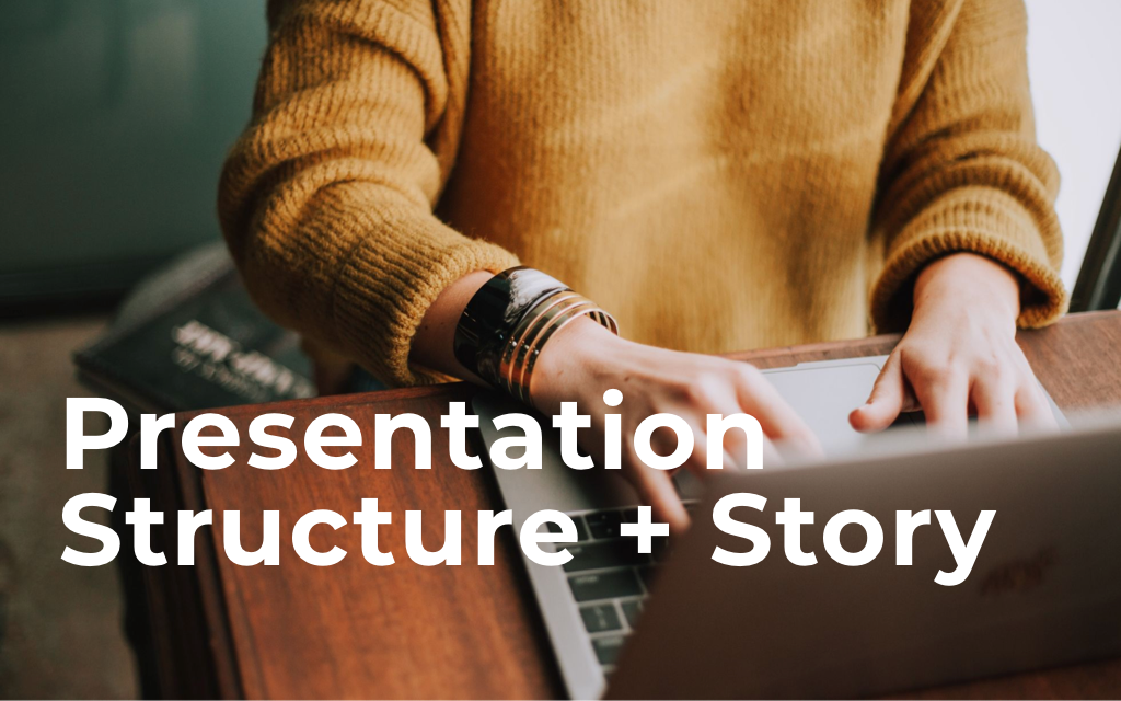 Presentation Structure and Story