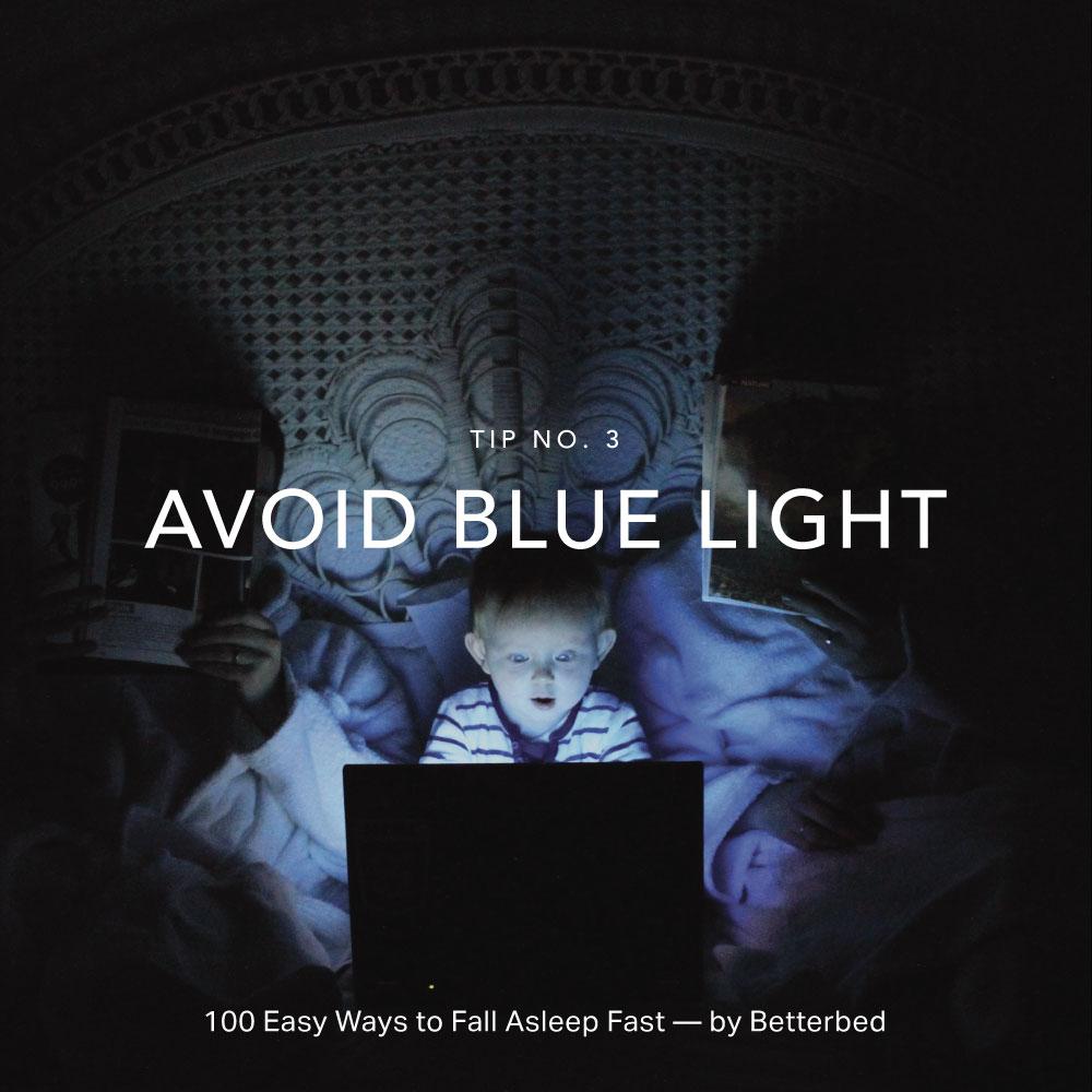 Avoid blue light — by Betterbed