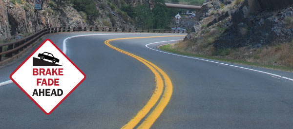 Brake fade can occur on long steep slopes or downhill driving article image