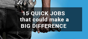 15 Quick jobs that could make a big difference