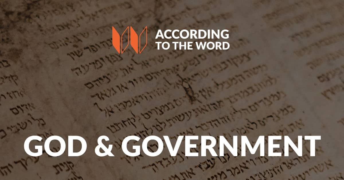 God & Government According to the Word