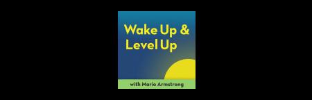 Wake Up and Level Up Podcast logo