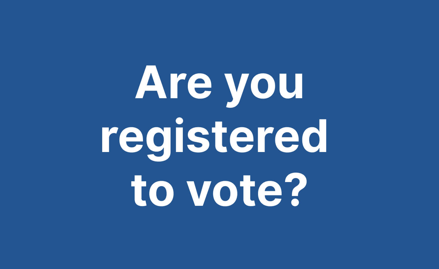 "Text: ""Are you registered to vote?"""