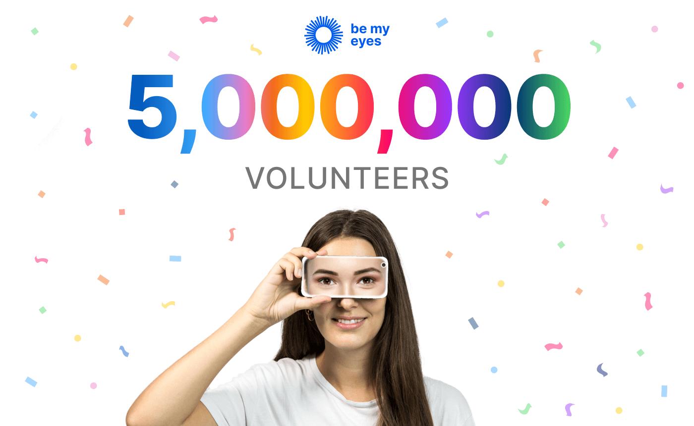 Be My Eyes celebrates five million Be My Eyes volunteers